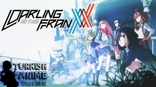 darling-in-the-franxx türkçe anime izle türkanime, turkish anime 1. bölüm