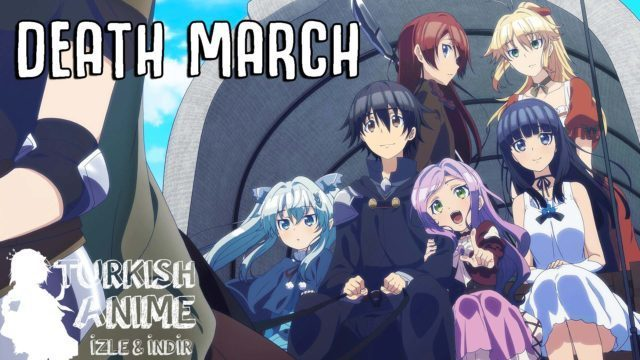 death march türkçe anime izle 1. bölüm, turkish anime