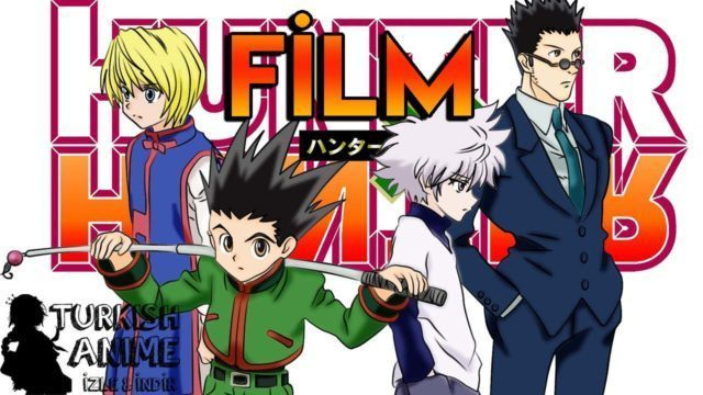 Hunter x Hunter FİLM izle, turkish anime