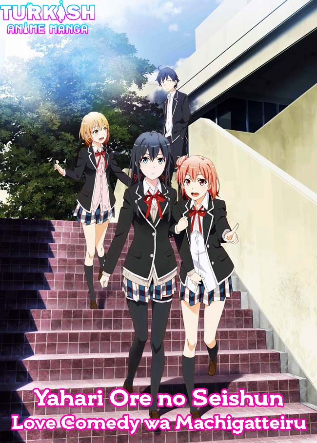 Yahari Ore no Seishun Love Comedy wa Machigatteiru anime izle