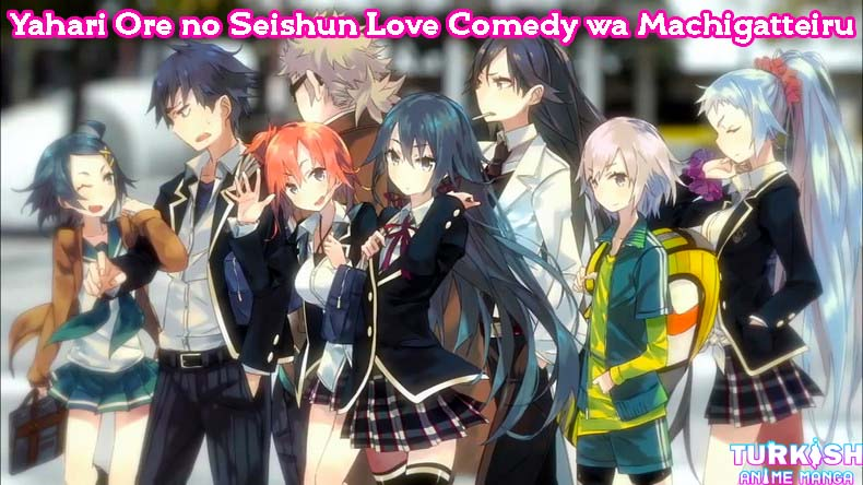Yahari Ore no Seishun Love Comedy wa Machigatteiru izle - anime izle
